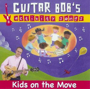 CD Review: Guitar Bob's Activity Songs, Kids on the Move