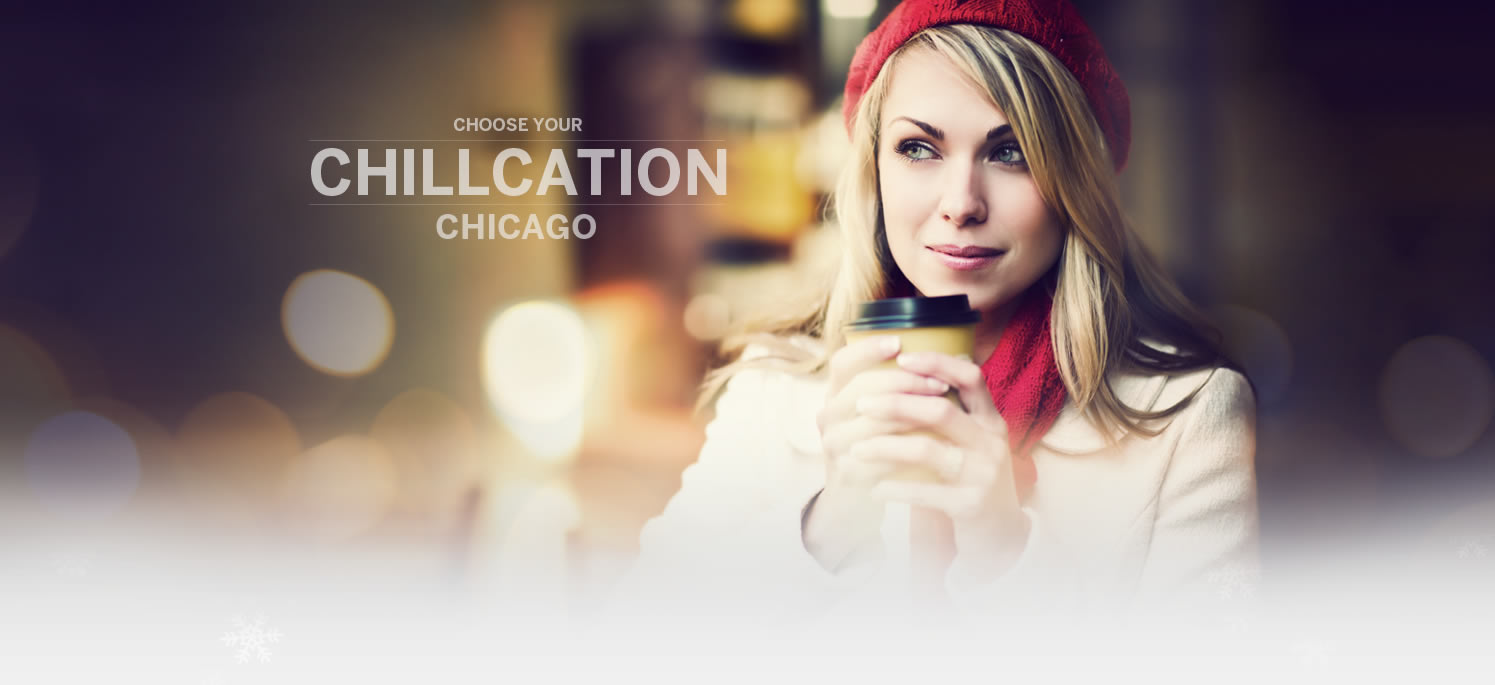 Enjoy a Chillcation in Chicago this Holiday or Spring!